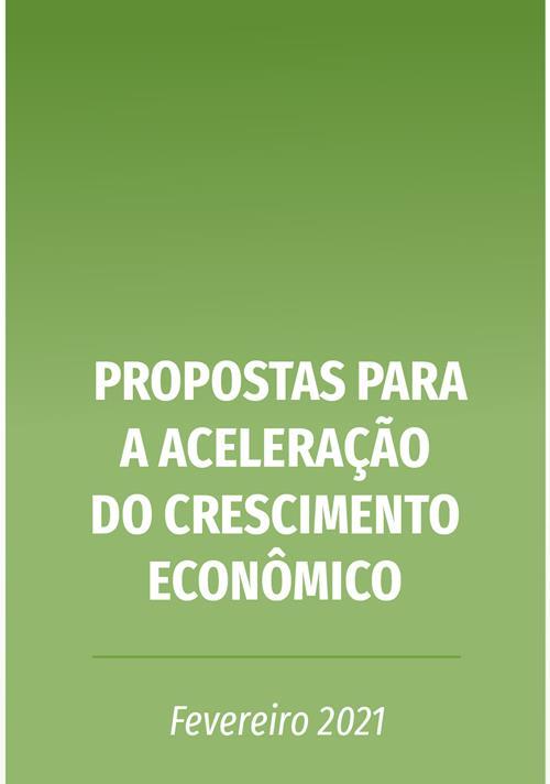 propostas_para_a_aceleracao_do_crescimento_economico_-_fev_2021-1 (Copy)